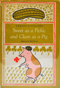 carson mccullers Sweet as a Pickle and Clean as a Pig