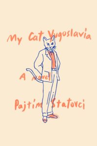 Pajtim Statovci, My Cat Yugoslavia