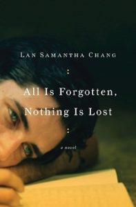 Lan Samantha Chang, All Is Forgotten, Nothing Is Lost