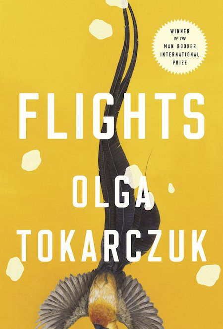 Olga Tokarczuk, Flights, tr. Jennifer Croft (Riverhead Books)