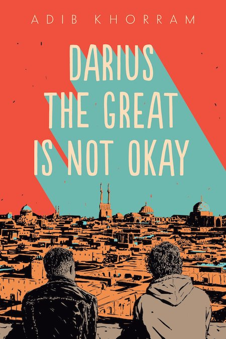 Adib Khorram, Darius the Great Is Not Okay (Dial Books)