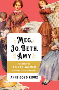 Anne Boyd Rioux, Little Women and Why It Matters