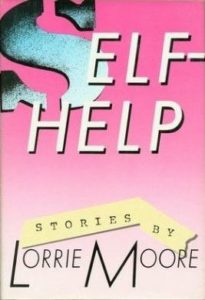 lorrie Moore self-help