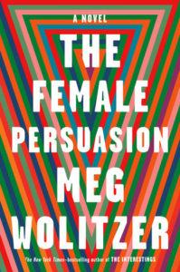 Meg Wolitzer,The Female Persuasion