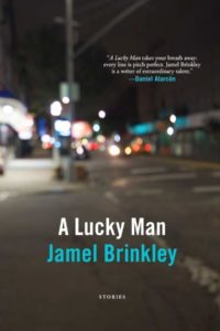 Jamel Brinkley, A Lucky Man