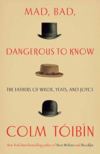 Colm Tóibín, Mad, Bad, Dangerous to Know
