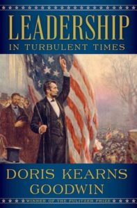 Doris Kearns Goodwin, Leadership: In Turbulent Times