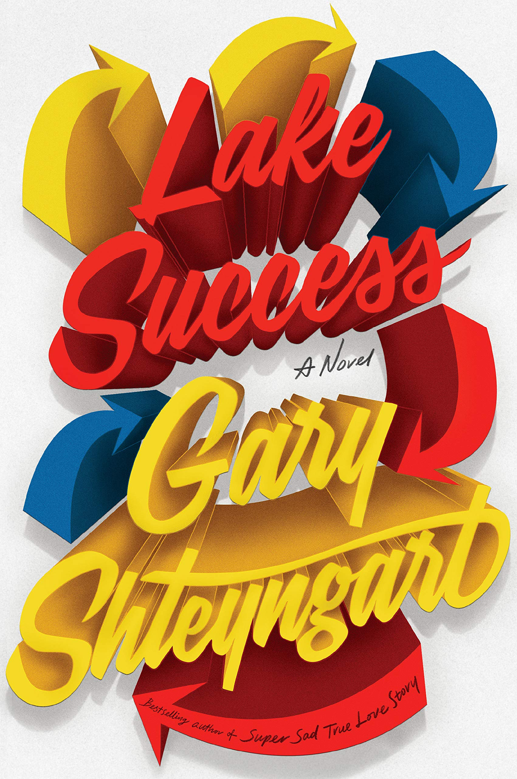 Gary Shteyngart, <em>Lake Success</em>, design by Rodrigo Corrall (Random House)