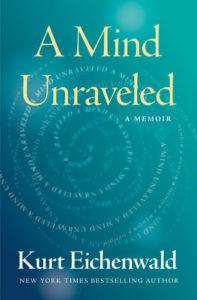 Kurt Eichenwald, A Mind Unraveled