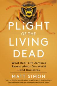 Matt Simon, Plight of the Living Dead
