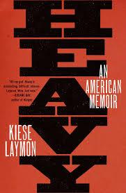 Kiese Laymon, Heavy: An American Memoir