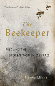 Dunya Mikhail, The Beekeeper: Rescuing the Stolen Women of Iraq