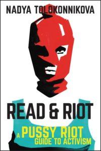 Nadya Tolokonnikova, Read & Riot: