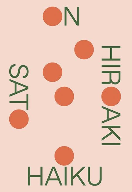 Hiroaki Sato, <em>On Haiku</em>, New Directions; design by TK TK (October 30, 2018)