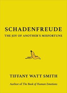 SCHADENFREUDE The Joy of Another's Misfortune