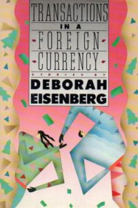 Deborah Eisenberg, Transactions in a Foreign Currency