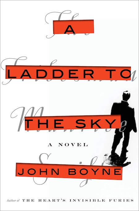 "John Boyne, <em><a href=""https://bookmarks.reviews/reviews/a-ladder-to-the-sky/"" rel=""noopener"" target=""_blank"">A Ladder to the Sky</a></em>, Hogarth Press; design by Christopher Brand. (November 13, 2018)"