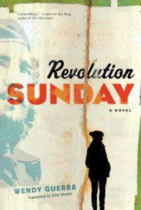REVOLUTION SUNDAY WENDY GUERRA