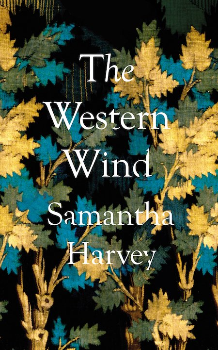 "Samantha Harvey, <em><a href=""https://bookmarks.reviews/reviews/the-western-wind/"" rel=""noopener"" target=""_blank"">The Western Wind</a></em>, Grove Press; design by Suzanne Dean (November 13, 2018)"