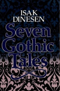 Isak Dinesen, Seven Gothic Tales