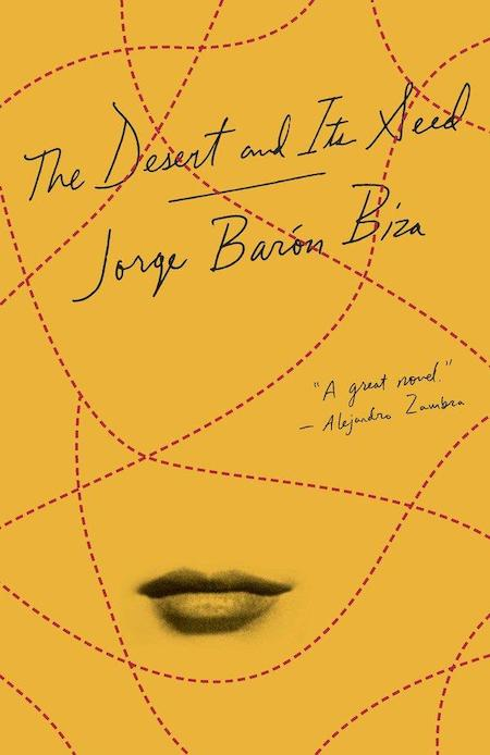 Jorge Barón Biza, <em>The Desert and Its Seed</em>, Oliver Munday