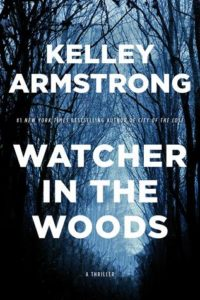 Kelley Armstrong, Watcher in the Woods