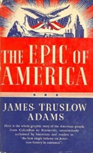 James Truslow Adams, The Epic of America