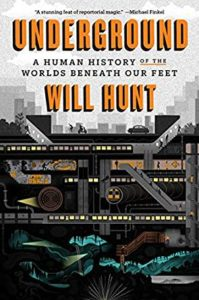 Will Hunt, Underground: A Human History of the Worlds Beneath Our Feet