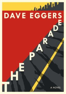 Dave Eggers, The Parade
