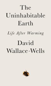 David Wallace-Wells, The Uninhabitable Earth