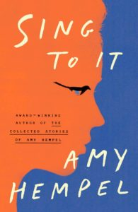Amy Hempel, Sing to It: Stories