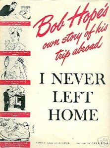 Bob Hope, I Never Left Home