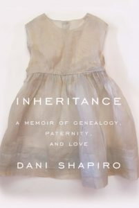 Dani Shapiro, Inheritance: A Memoir of Genealogy, Paternity and Love