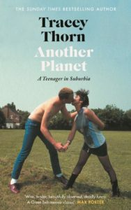 Tracey Thorn, Another Planet: A Teenager in Suburbia