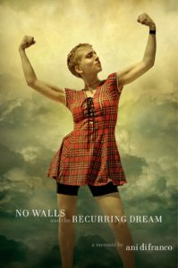 Ani DiFranco,No Walls and the Recurring Dream