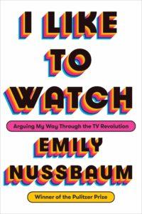 Emily Nussbaum,I Like to Watch TV