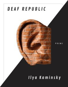 Ilya Kaminsky, Deaf Republic: Poems