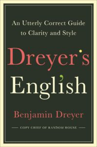 Benjamin Dreyer, Dreyer's English: An Utterly Correct Guideline to Clarity and Style