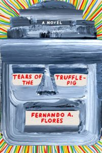 Fernando A. Flores, Tears of the Trufflepig