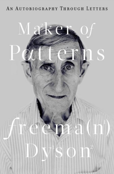 Freeman Dyson, <em>Maker of Pattersn</em>, design by Steve Attardo (W.W. Norton)