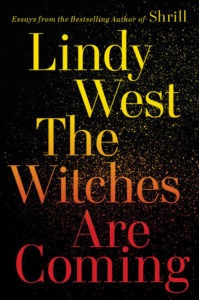 Lindy West, The Witches Are Coming