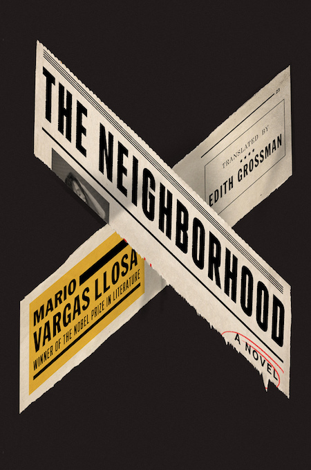 Mario Vargas Llosa, tr. Edith Grossman, <em>The Neighborhood</em>, design by Alex Merto (FSG)