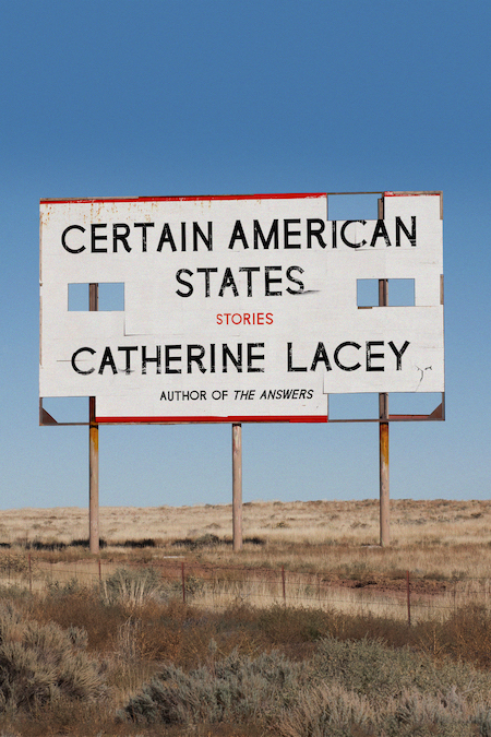 Catherine Lacey, <em>Certain American States</em>, design by Na Kim