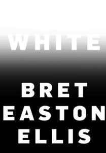 Bret Easton Ellis, White