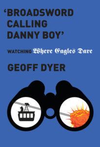 Geoff Dyer, Broadsword Calling Danny Boy
