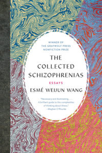 Esmé Weijun Wang, The Collected Schizophrenias