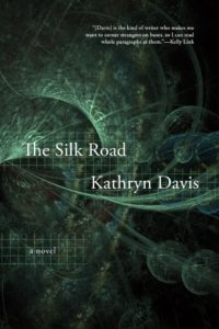 Kathryn Davis, The Silk Road