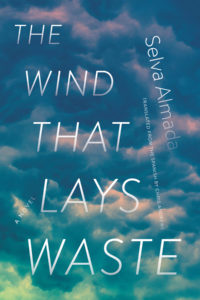 Selva Amada, The Wind That Lays Waste