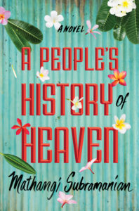 Mathangi Subramanian, A People's History of Heaven