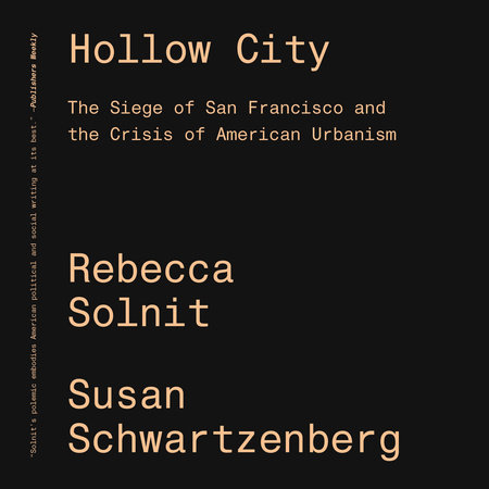 Rebecca Solnit and Susan Schwartzenberg, <em>Hollow City</em>, design by Cortney Cassidy (Verso)